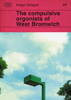 indigo octagon volume 4: the compulsive orgonists of west bromwich - cover